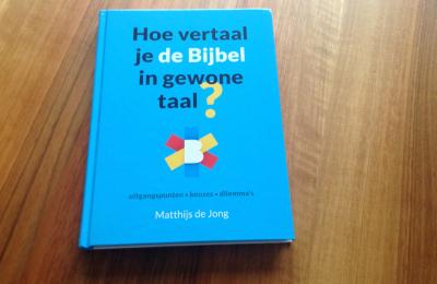 Hoe vertaal je de Bijbel in gewone taal?